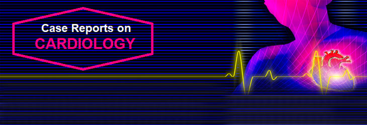Current Research and Advances in Cardiology & Case Reports on Cardiology